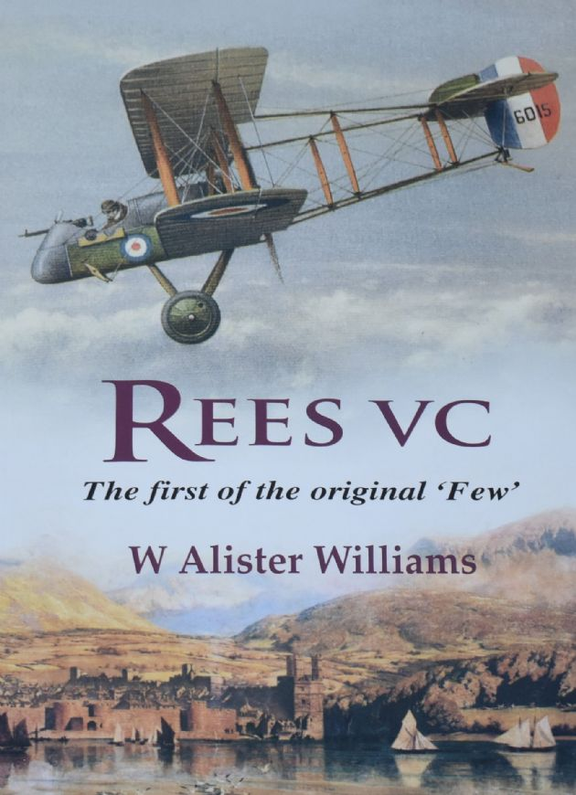 Rees VC - The First of the Original Few, by W. Alister Williams